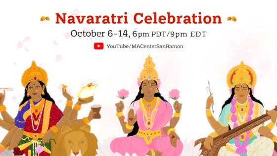 Navaratri Celebration, October 6-14 at 6pm PDT/9pm EDT via MACenter San Ramon YouTube. Illustrations of Goddess Durga, Lakshmi and Saraswati